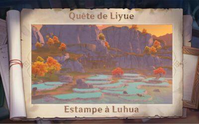 Guide de la quête «Estampe à Luhua» !