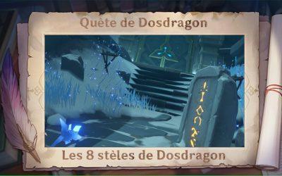 Guide de Dosdragon : Les 8 stèles de Dosdragon !