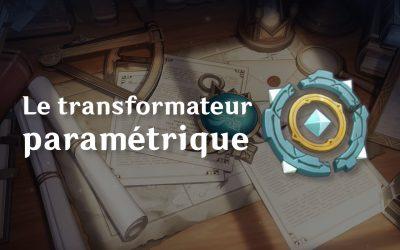 Comment obtenir et utiliser le Transformateur Paramétrique