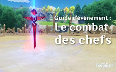 Le guide complet du combat des chefs !