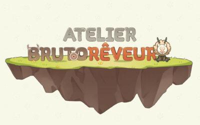 Le guide complet de l'événement Atelier Brutorêveur !