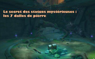Secret des statues mystérieuses : les 7 dalles de pierre